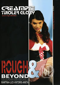 Rough And Beyond Creampie Tyroler Gl