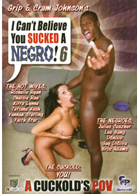 I Cant Believe You Sucked A Negro 06
