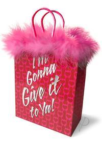 Im Gonna Give It To Ya Gift Bag